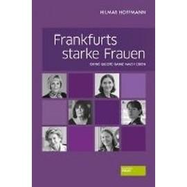 Frankfurts starke Frauen - Hilmar Hoffmann