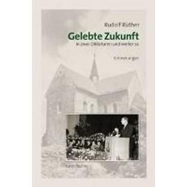 Gelebte Zukunft - Rudolf Rüther