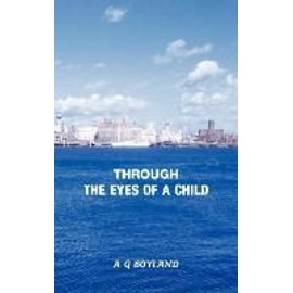 Through the Eyes of a Child - Anne G. Boyland