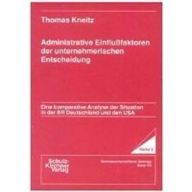 Administrative Einflussfaktoren der unternehmerischen Entscheidung - Thomas Kneitz