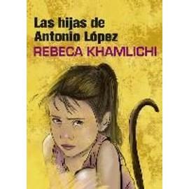 Las hijas de Antonio López - Rebeca Khamlichi