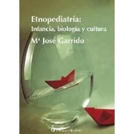 Etnografía : infancia, biología y cultura - María José Garrido Mayo