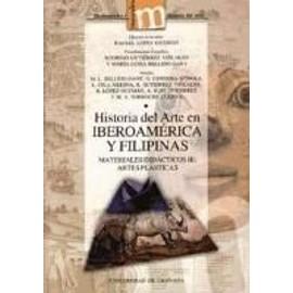 Historia del arte en Iberoamérica y Filipinas : materiales didácticos III : artes plásticas - Rodrigo Gutiérrez Viñuales