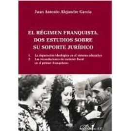 El régimen franquista. Dos estudios sobre su soporte jurídico: Bueno