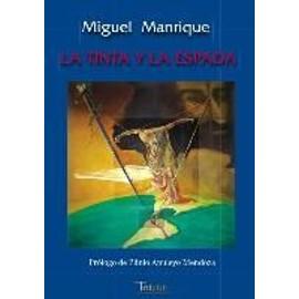 Manrique, M: Tinta y la espada - Miguel Manrique