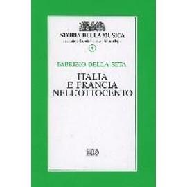 Della Seta, F: Italia e Francia nell'Ottocento - Fabrizio Della Seta