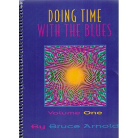 Bruce ARNOLD Doing time with the blues Volume one with CD