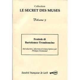 LE secret des muses / Volume 5 : Frottole de Bartolomeo Tromboncino