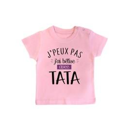 T-Shirt Bébé J peux Pas J ai Bêtise Avec Tata (Fille 815bf5aec0d