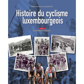 Histoire du cyclisme luxembourgeois tome 1 - Bressler Thill