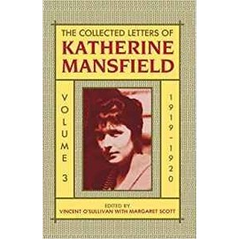 The Collected Letters of Katherine Mansfield Volulme 3 1919-1920 - Katherine Mansfield