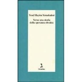Yerushalmi, Y: Verso una storia della speranza ebraica - Yosef H. Yerushalmi
