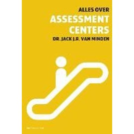 Minden, J: Alles over assessment centers - Collectif