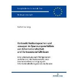 Vertraulichkeitsabsprachen und -zusagen im Spannungsverhältnis von Informationsfreiheit und Vertrauensverhältnissen