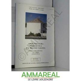 Arquitectura vernacula da Regiao Saloia: Enquadramento na area Atlantica (Identidade) - Jose Manuel Fernandes