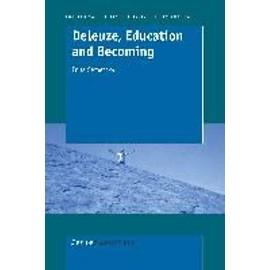 Deleuze, Education and Becoming - I. Semetsky