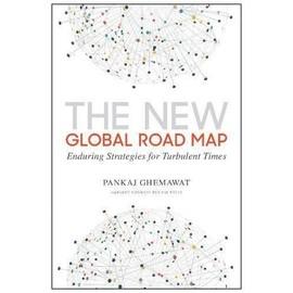 New Global Road Map - Pankaj Ghemawat
