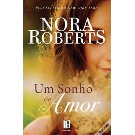 um sonho de amor - 1°. volume da trilogia dos sonhos - Nora Roberts