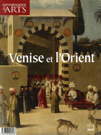 Connaissance Des Arts T.300; Venise et l'orient