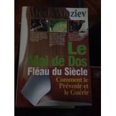 592d60d1ab88a4 Le Mal De Dos Fléau Du Siècle Comment Le Prévenir Et Le Guérir de aléxis  amziev