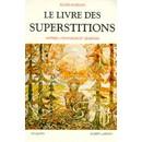 Mozzani Eloïse : Le Livre Des Superstitions - Mythes, Croyances Et Légendes (Livre) - Livres et BD d'occasion - Achat et vente