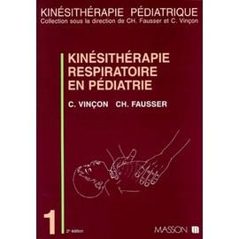 Kinésithérapie respiratoire en pédiatrie : Du prématuré au petit enfant - Fausser Christian
