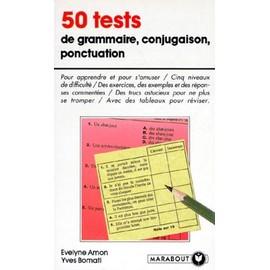 50 Tests De Grammaire, Conjugaison, Ponctuation - Évelyne Amon