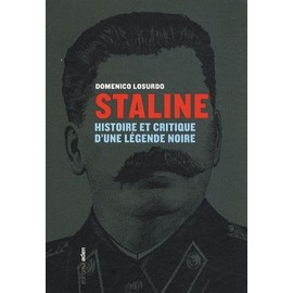 Staline - Histoire Et Critique D'une Légende Noire - Losurdo Domenico