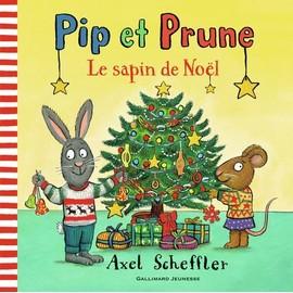 Pip Et Prune - Le Sapin De Noël - Scheffler Axel