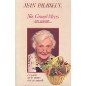 Nos Grand-M�res Savaient, La V�rit� Sur Les Plantes Et La Vie Naturelle de Jean Palaiseul