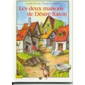 Les Deux Maisons De Desire Raton de Lydia Devos