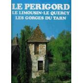 Le P�rigord Le Limousin Le Quercy de no�l graveline