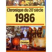 Chronique De L'ann�e...1986 - Chronique Du 20e Si�cle de Collectif