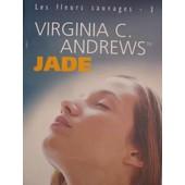 Les Fleurs Sauvages - Tome 3 - Jade de virginia c andrews