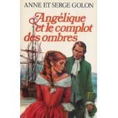 Ang�lique Et Le Complot Des Ombres de anne golon
