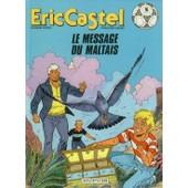 Eric Castel Tome 15 - Le Message Du Maltais de Hugues, Fran�oise