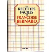Les Recettes Faciles - Tome 1 de Fran�oise Bernard