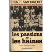 La Grande Histoire Des Fran�ais Sous L'occupation - Tome 5 - Les Passions Et Les Haines - Avril - D�cembre 1942 de henri amouroux