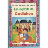 Les Exploits De Cadichon de Gilberte Millour