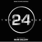 24 (24 Heures Chrono) - Bande Originale Des Saisons 1,2 Et 3 - Callery, Sean