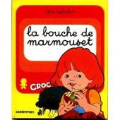 Marmouset - Tome 10 - La Bouche De Marmouset - Marmouset Prend Son Petit D�jeuner de Dina Kathelyn