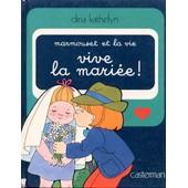Marmouset Et La Vie Tome 2 - Vive La Mari�e ! de Dina Kathelyn