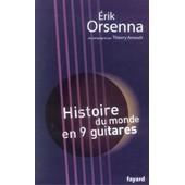 Histoire Du Monde En Neuf Guitares de Erik Orsenna