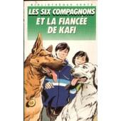 Les Six Compagnons Et La Fiancee de bonzon paul-jacques