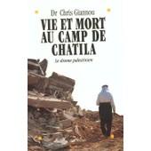 Vie Et Mort Au Camp De Chatila - Le Drame Palestinien de Chris Giannou