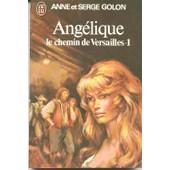Ang�lique Tome 2 - Le Chemin De Versailles de Anne Golon