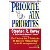 Priorit� Aux Priorit�s - Vivre, Aimer, Apprendre Et Transmettre de Stephen Covey