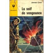 La Soif De Vengeance de gant, james