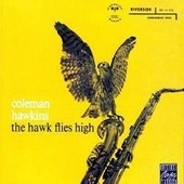 The Hawk Flies High (1957) - Coleman Hawkins