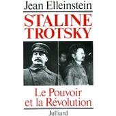 Staline Trotsky, Le Pouvoir Et La R�volution de jean elleinstein